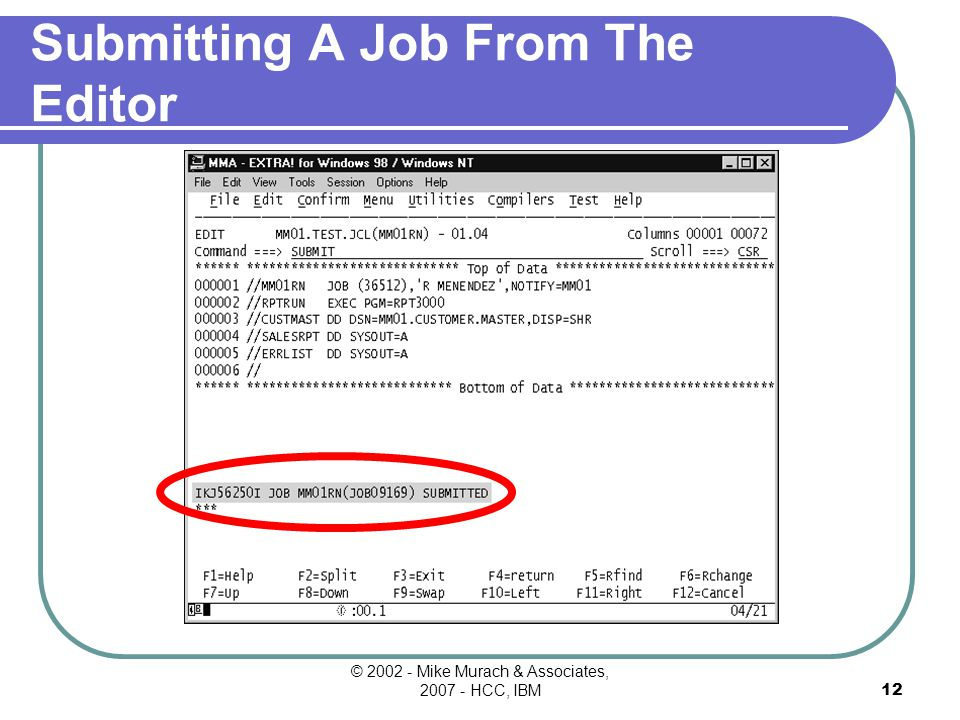 © Mike Murach & Associates, HCC, IBM11 Primary Edit Panel Primary Commands LOCATE line-number FIND string.