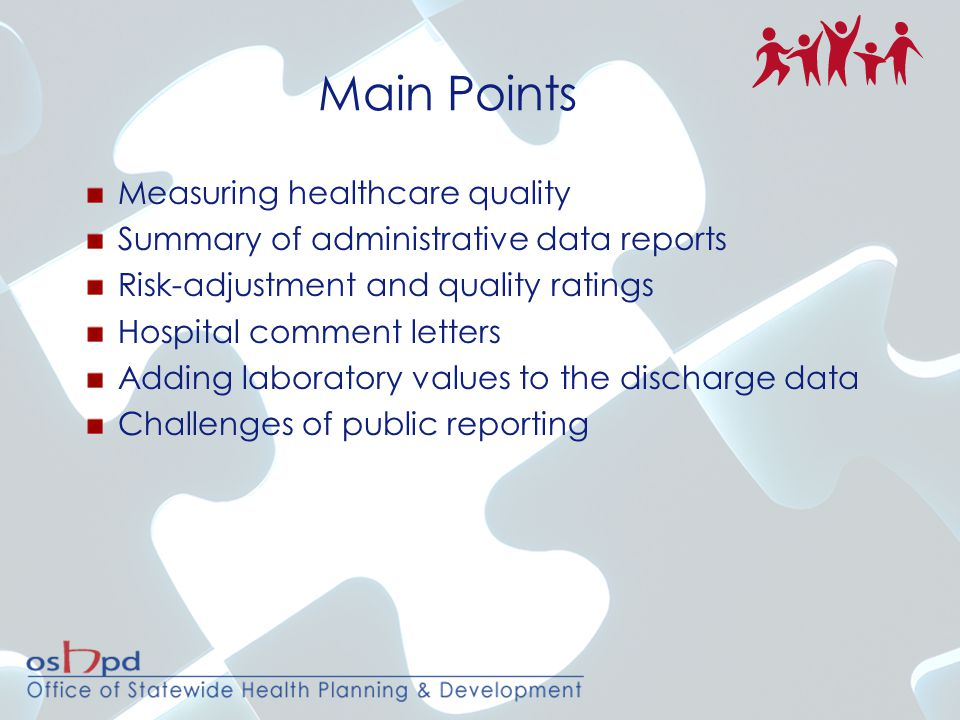 Main Points Measuring healthcare quality Summary of administrative data reports Risk-adjustment and quality ratings Hospital comment letters Adding la