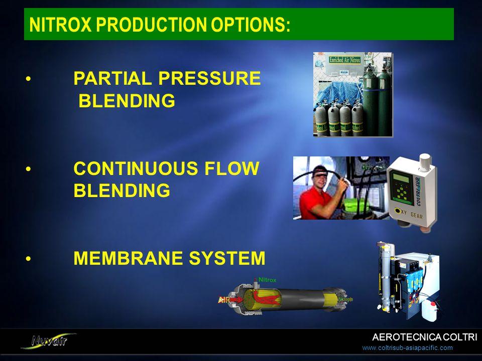 www.coltrisub-asiapacific.com NITROX PRODUCTION OPTIONS: PARTIAL PRESSURE BLENDING CONTINUOUS FLOW BLENDING MEMBRANE SYSTEM