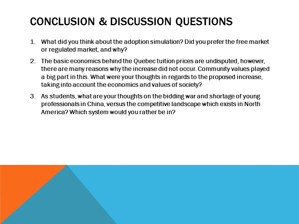 CONCLUSION & DISCUSSION QUESTIONS 1.What did you think about the adoption simulation.