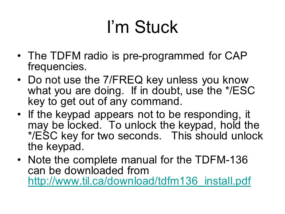 Im Stuck The TDFM radio is pre-programmed for CAP frequencies.