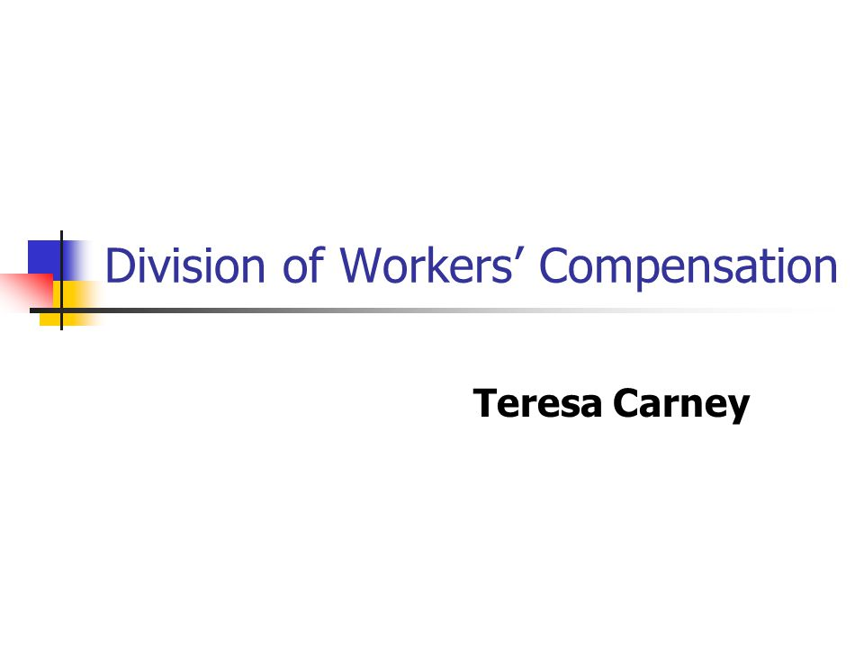 Division of Workers Compensation Teresa Carney