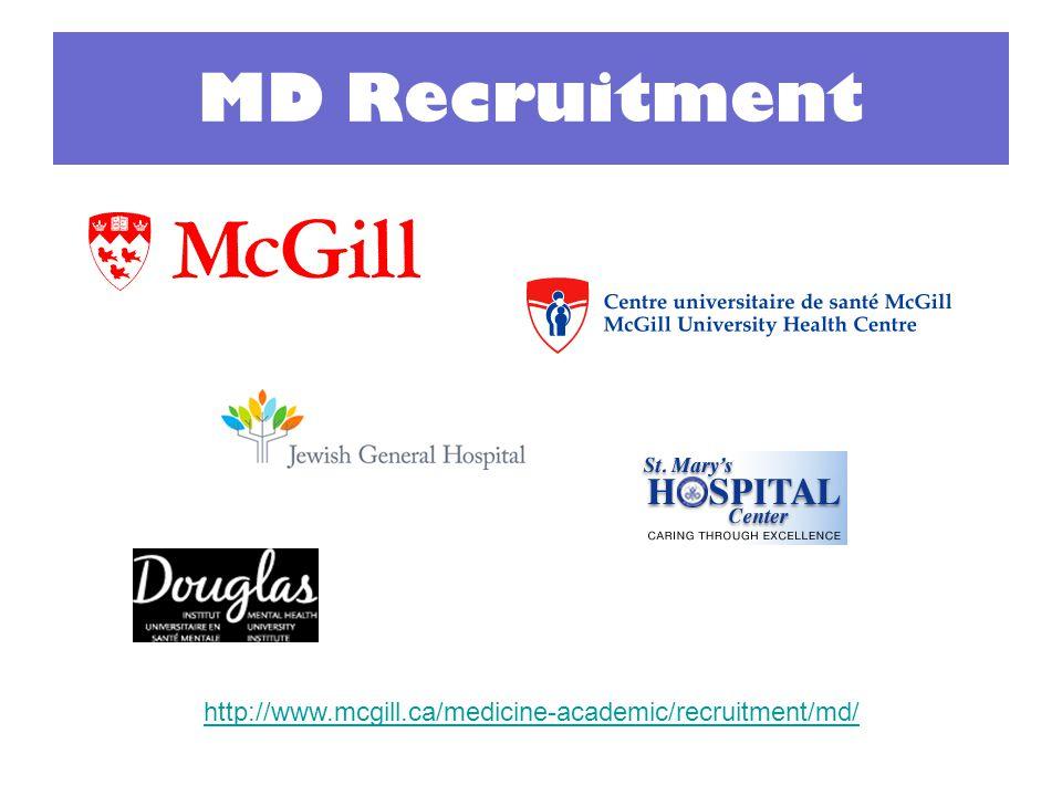 MD Recruitment http://www.mcgill.ca/medicine-academic/recruitment/md/