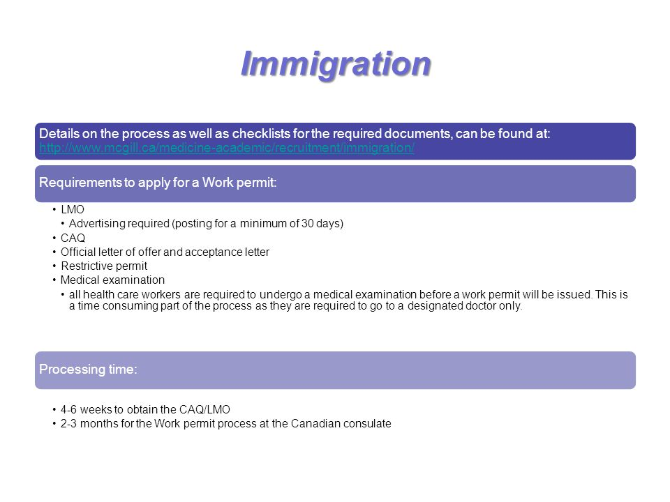Immigration Details on the process as well as checklists for the required documents, can be found at: http://www.mcgill.ca/medicine-academic/recruitme