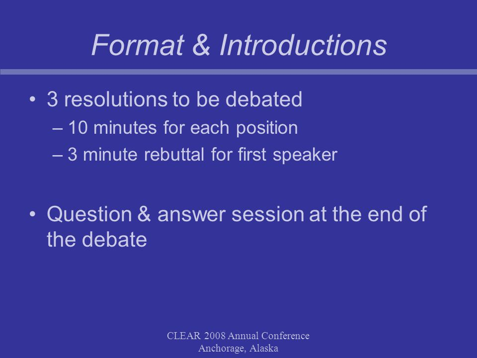CLEAR 2008 Annual Conference Anchorage, Alaska Resolution #3 Speaking in favour: Jon Pellett
