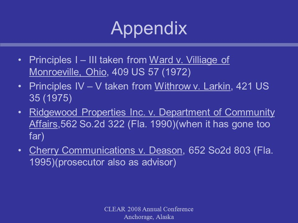 CLEAR 2008 Annual Conference Anchorage, Alaska Appendix Principles I – III taken from Ward v.