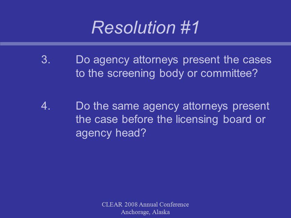 CLEAR 2008 Annual Conference Anchorage, Alaska Resolution #2 Speaking in favour: Jon Pellett