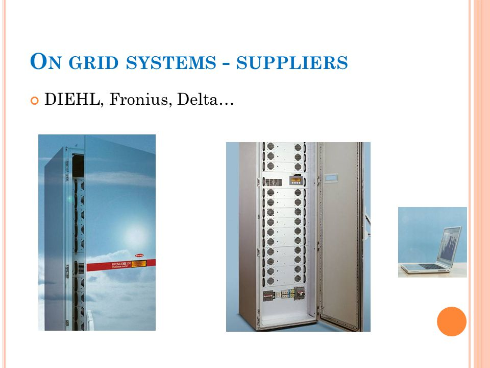 O N GRID SYSTEMS - SUPPLIERS DIEHL, Fronius, Delta…