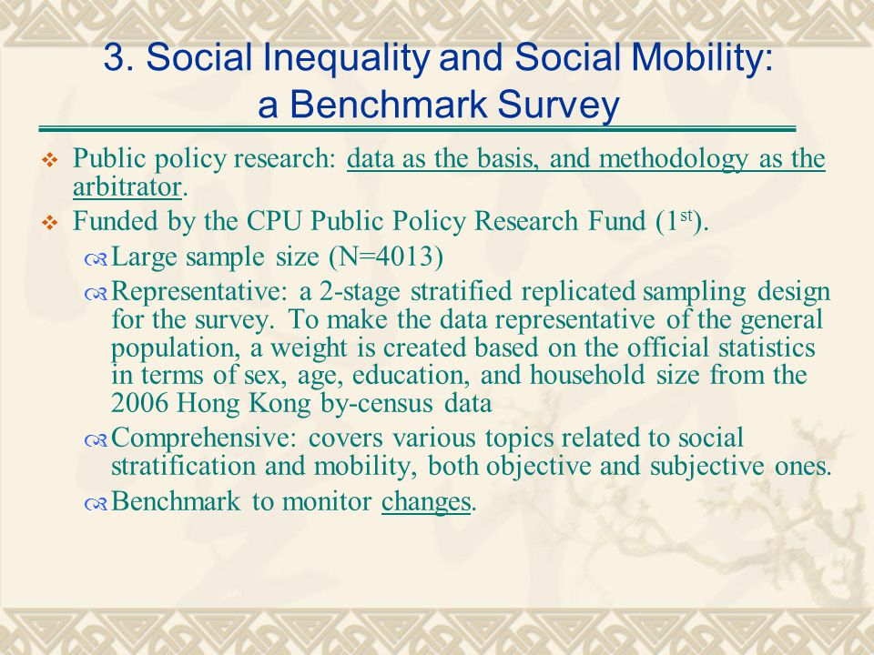 3. Social Inequality and Social Mobility: a Benchmark Survey Public policy research: data as the basis, and methodology as the arbitrator. Funded by t