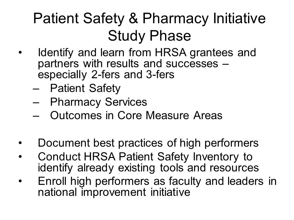 Identify and learn from HRSA grantees and partners with results and successes – especially 2-fers and 3-fers –Patient Safety –Pharmacy Services –Outco