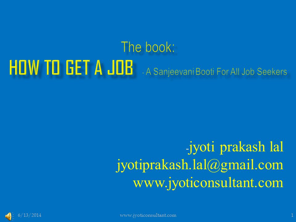 - jyoti prakash lal jyotiprakash.lal@gmail.com www.jyoticonsultant.com 6/13/20141www.jyoticonsultant.com