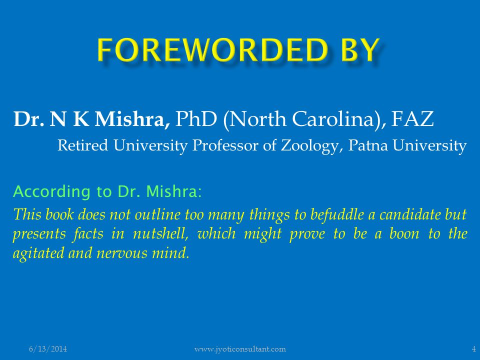 Dr. N K Mishra, PhD (North Carolina), FAZ Retired University Professor of Zoology, Patna University According to Dr. Mishra: This book does not outlin