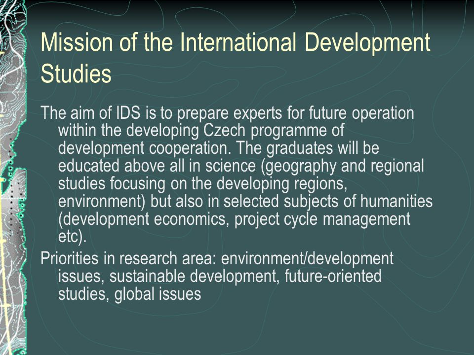 Better institutional background for CE Node Since September 1st 2007: new Department of Development Studies established at Palacky University (Faculty of Science) where CE Node will be based.