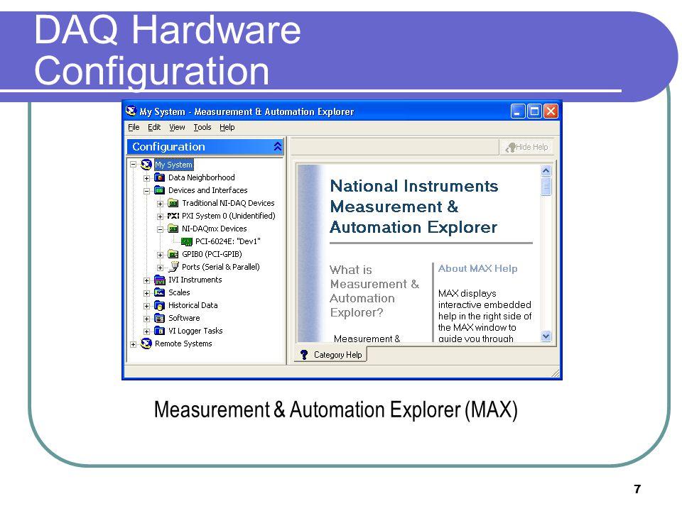 7 DAQ Hardware Configuration Measurement & Automation Explorer (MAX)