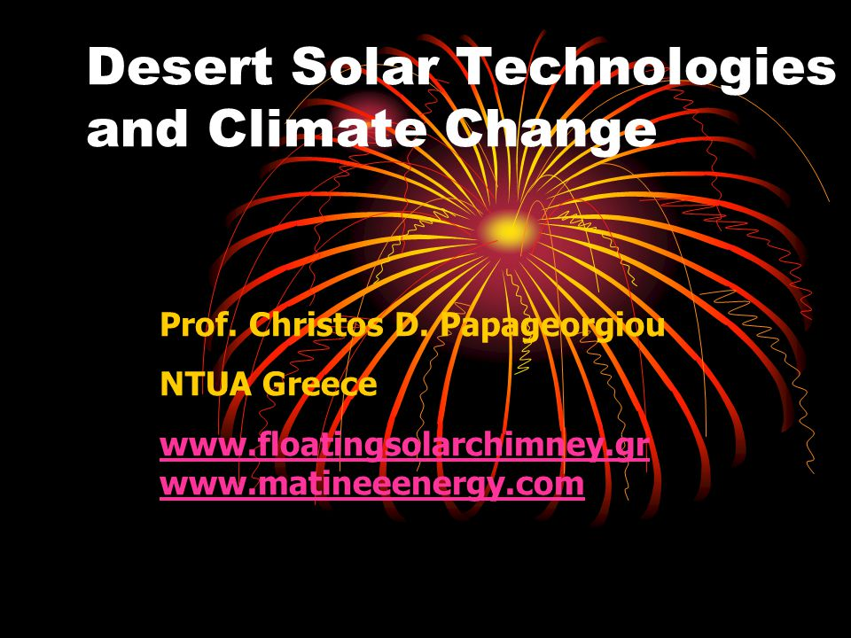 In order to generate 50% of world electricity demand less than 3% of desert and semi desert lands of our planet are enough !!.
