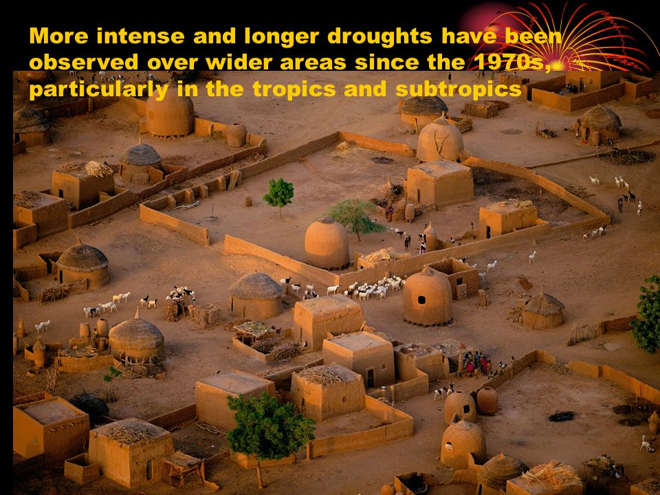 More intense and longer droughts have been observed over wider areas since the 1970s, particularly in the tropics and subtropics