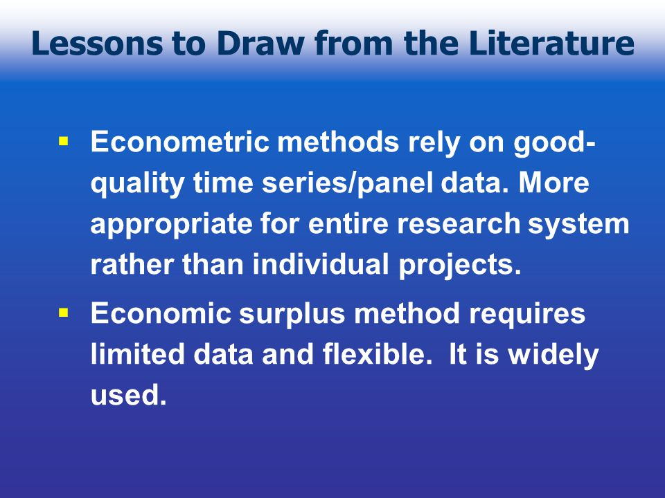 Lessons to Draw from the Literature Econometric methods rely on good- quality time series/panel data.