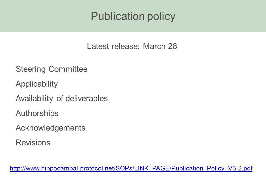 Publication policy   Latest release: March 28 Steering Committee Applicability Availability of deliverables Authorships Acknowledgements Revisions