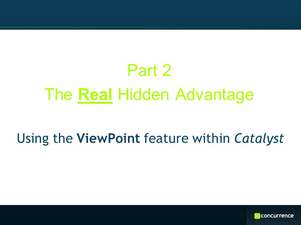 Part 2 The Real Hidden Advantage Using the ViewPoint feature within Catalyst