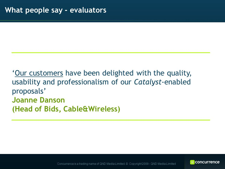 What people say - evaluators Concurrence is a trading name of QND Media Limited.