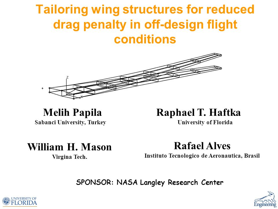 Tailoring wing structures for reduced drag penalty in off-design flight conditions Melih Papila Raphael T.
