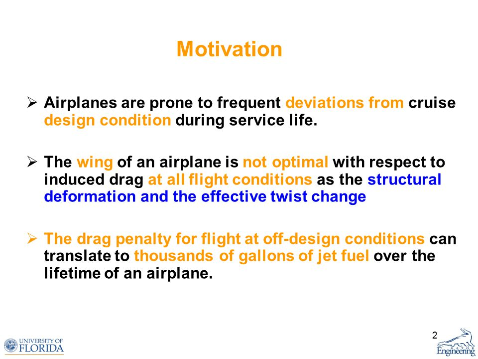 2 Motivation Airplanes are prone to frequent deviations from cruise design condition during service life.