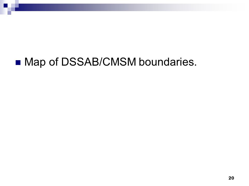 20 Map of DSSAB/CMSM boundaries.