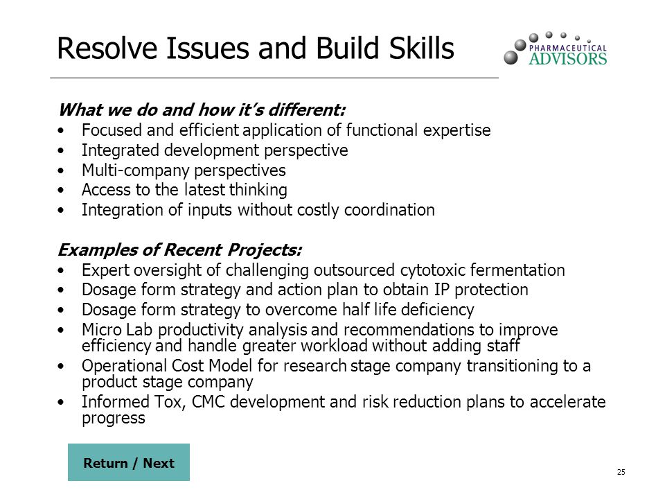 25 Resolve Issues and Build Skills What we do and how its different: Focused and efficient application of functional expertise Integrated development