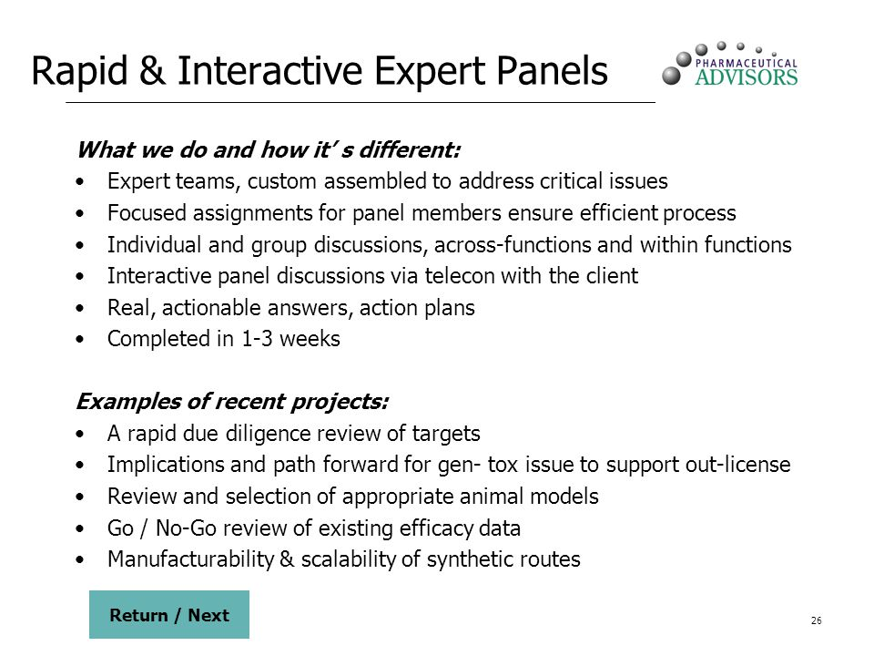 26 Rapid & Interactive Expert Panels What we do and how it s different: Expert teams, custom assembled to address critical issues Focused assignments
