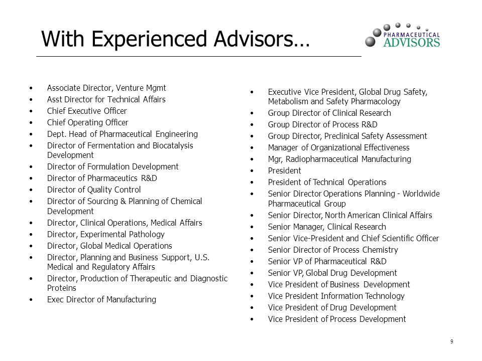 9 With Experienced Advisors… Associate Director, Venture Mgmt Asst Director for Technical Affairs Chief Executive Officer Chief Operating Officer Dept