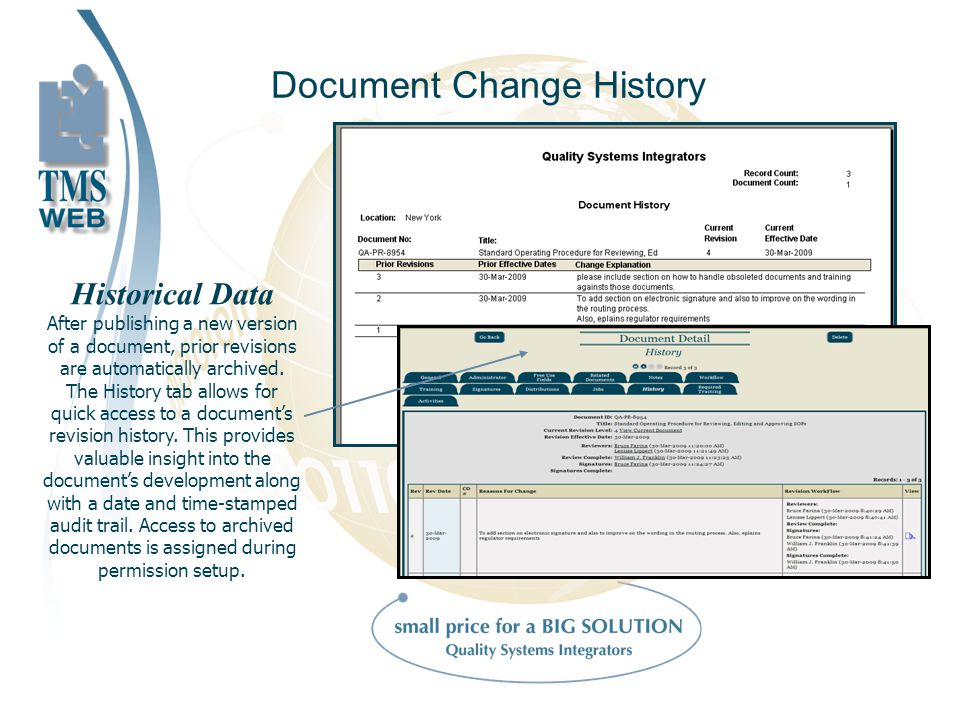 Document Change History Historical Data After publishing a new version of a document, prior revisions are automatically archived.