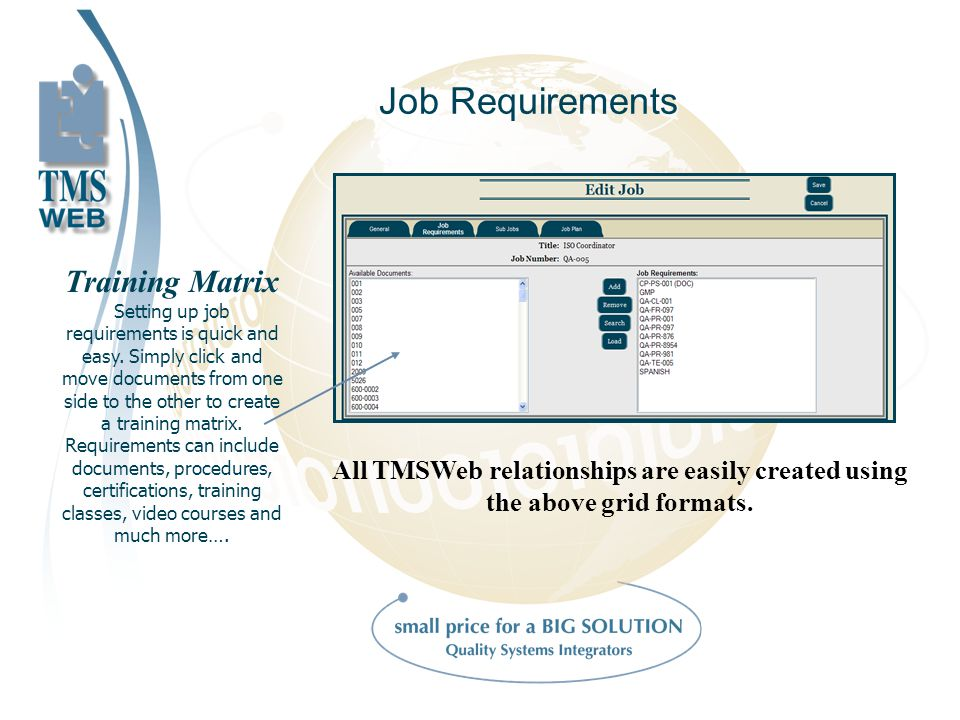 Job Requirements Training Matrix Setting up job requirements is quick and easy.