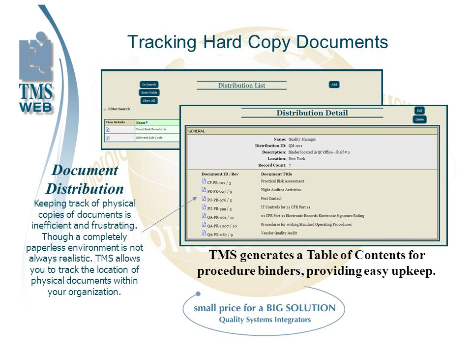 Tracking Hard Copy Documents Document Distribution Keeping track of physical copies of documents is inefficient and frustrating.