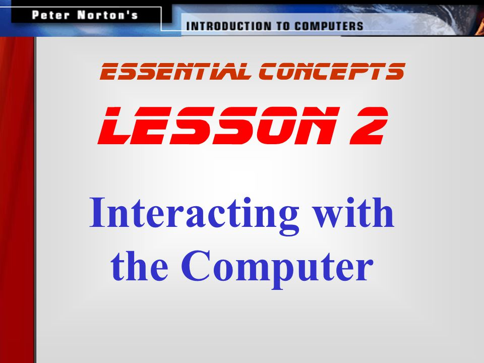 Interacting with the Computer lesson 2 essential concepts