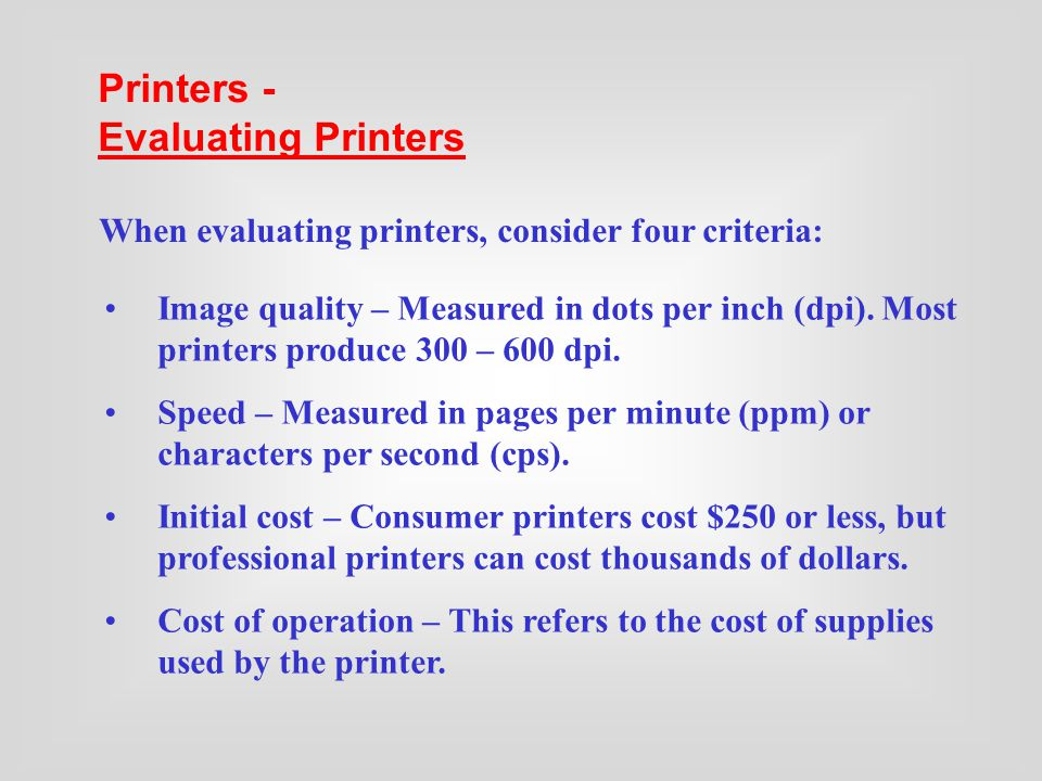 Printers - Categorizing Printers Printers fall into two categories: Impact printers use a device to strike an inked ribbon, pressing ink from the ribb