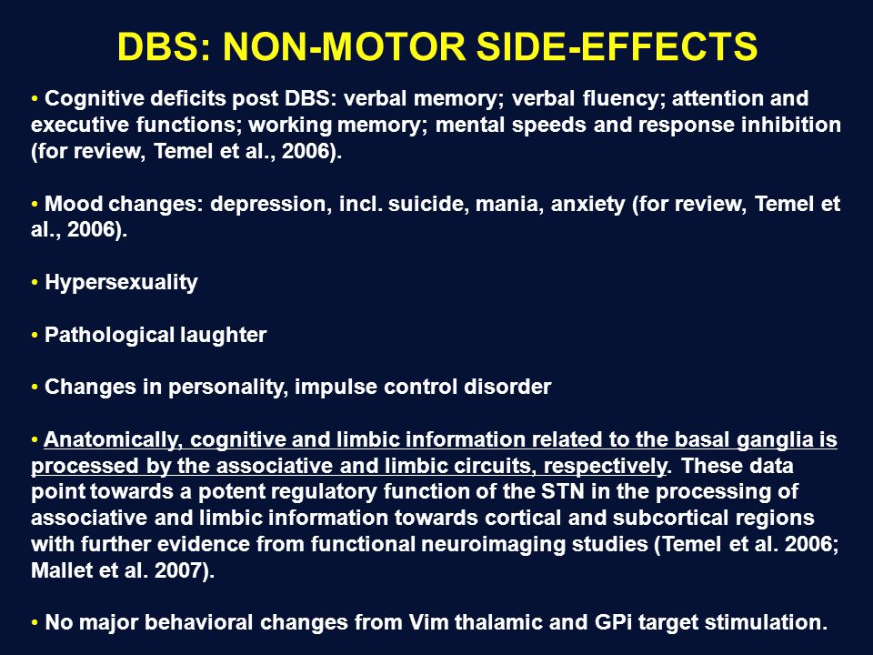 DBS: NON-MOTOR SIDE-EFFECTS Cognitive deficits post DBS: verbal memory; verbal fluency; attention and executive functions; working memory; mental spee