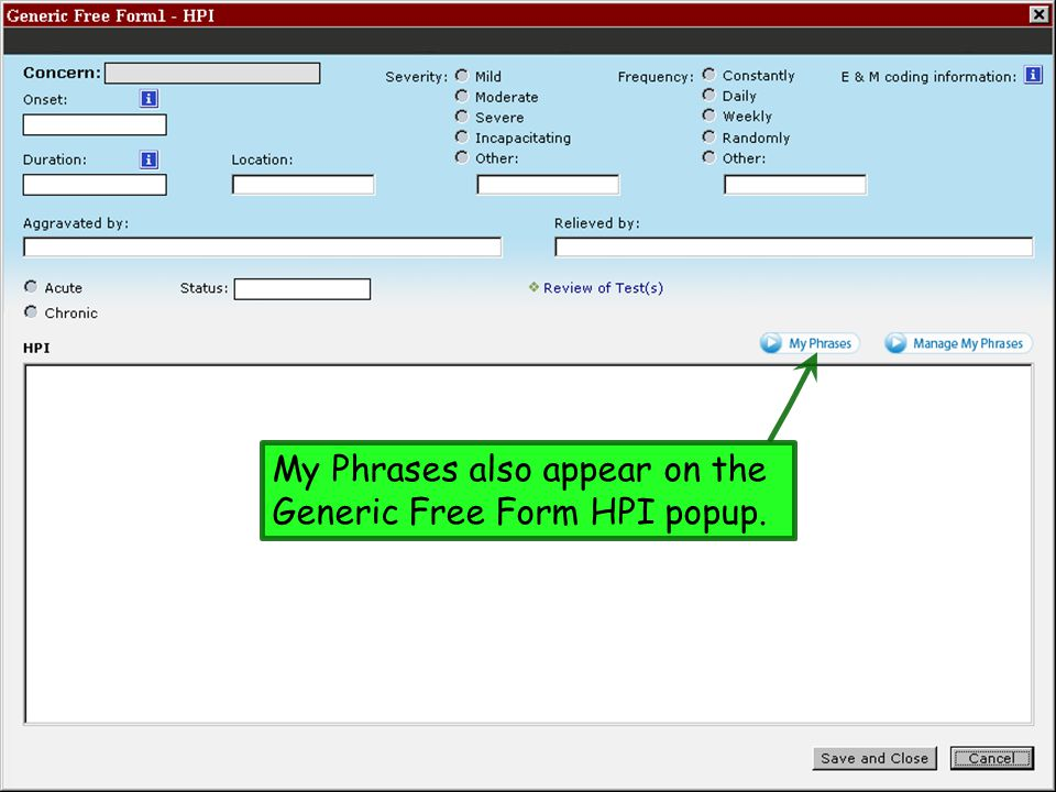 My Phrases also appear on the Generic Free Form HPI popup.