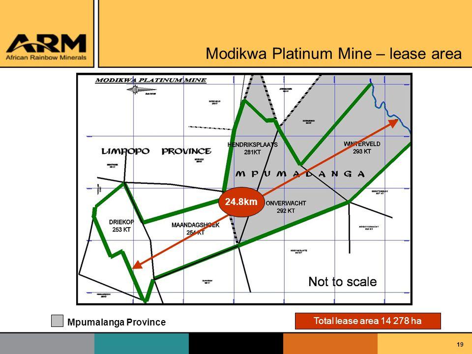 19 Total lease area 14 278 ha Mpumalanga Province Modikwa Platinum Mine – lease area 24.8km
