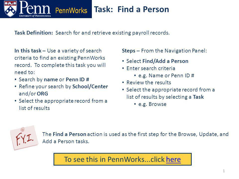 Task: Find a Person To see this in PennWorks...click herehere Task Definition: Search for and retrieve existing payroll records. Steps – From the Navi