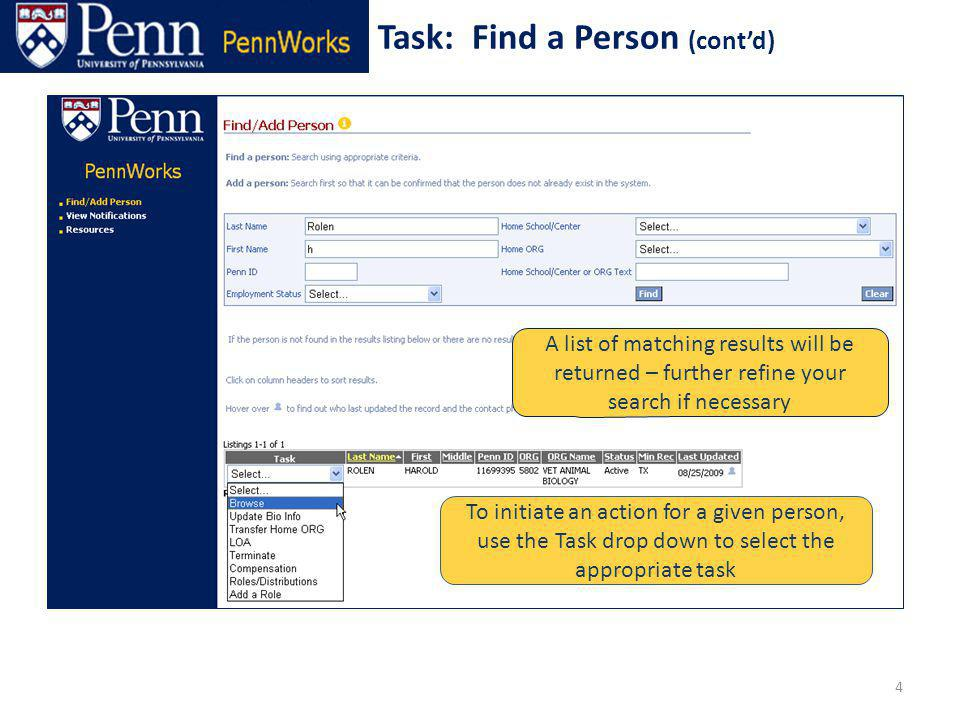 Enter search criteria A list of matching results will be returned – further refine your search if necessary To initiate an action for a given person, use the Task drop down to select the appropriate task 4 Task: Find a Person (contd)