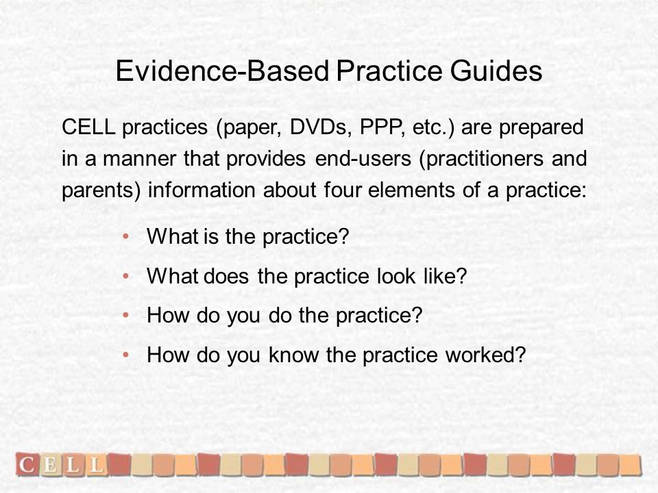 Evidence-Based Practice Guides What is the practice.