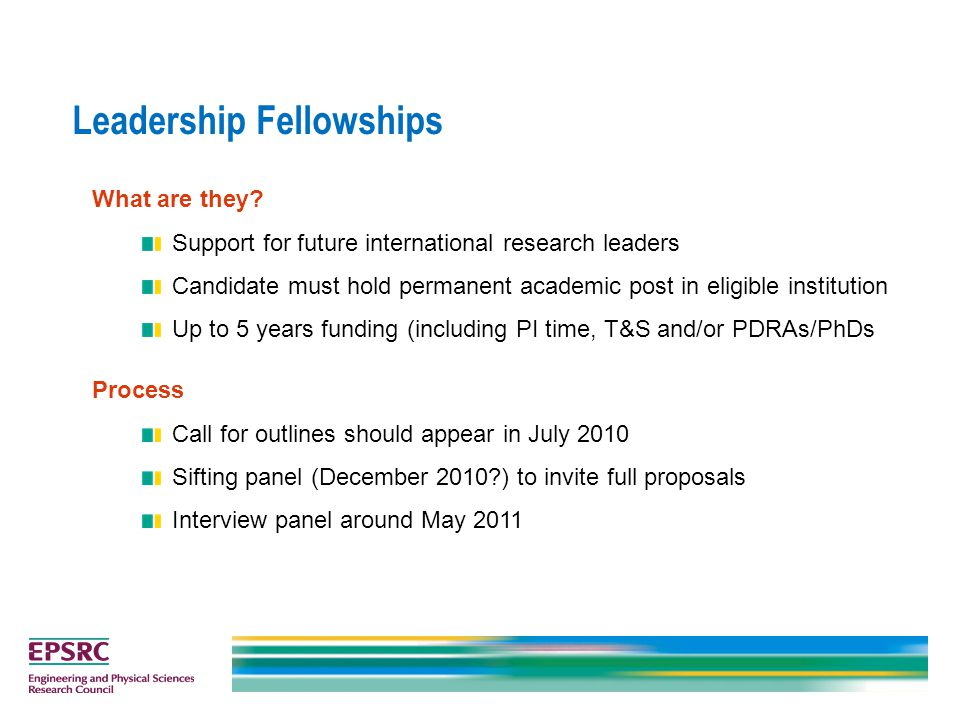 Leadership Fellowships What are they? Support for future international research leaders Candidate must hold permanent academic post in eligible instit