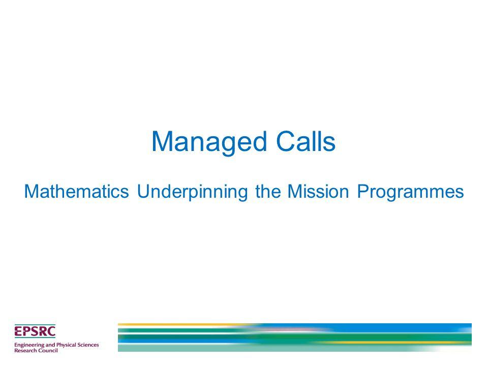 Managed Calls Mathematics Underpinning the Mission Programmes