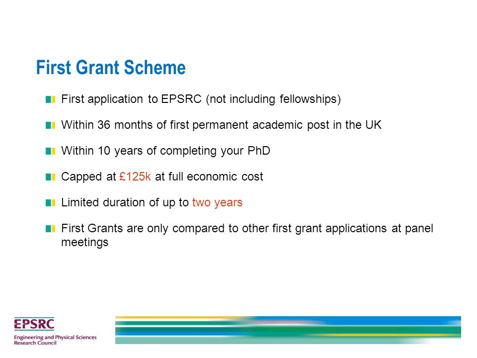 First application to EPSRC (not including fellowships) Within 36 months of first permanent academic post in the UK Within 10 years of completing your