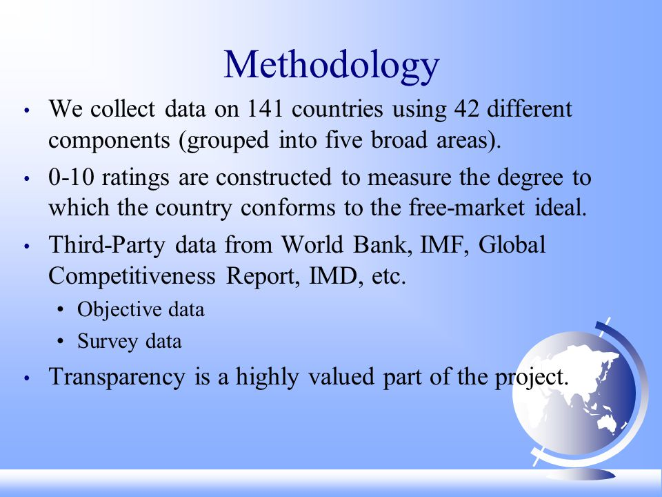 Methodology We collect data on 141 countries using 42 different components (grouped into five broad areas).