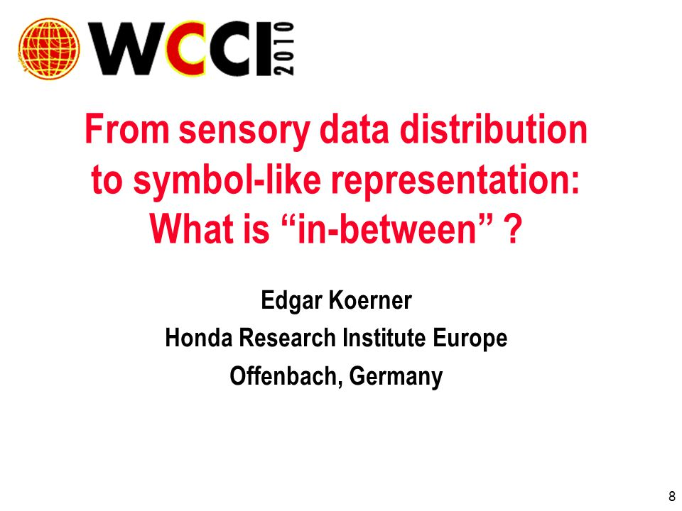 8 From sensory data distribution to symbol-like representation: What is in-between .