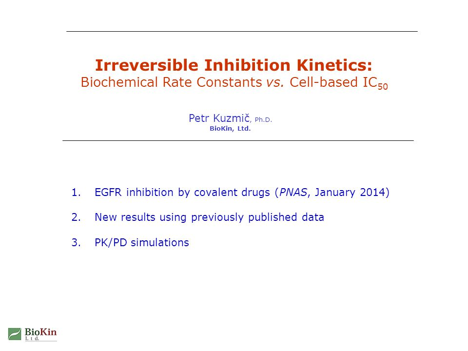 Irreversible Inhibition Kinetics12 Cellular potency: Importance of non-covalent binding FILE: ki-cell-ic50-large.JNB (10/3/2013) 154 EGFR (W.T.) INHIBITORS ACROSS SIX STRUCTURAL SCAFFOLDS K i : R 2 = 0.72