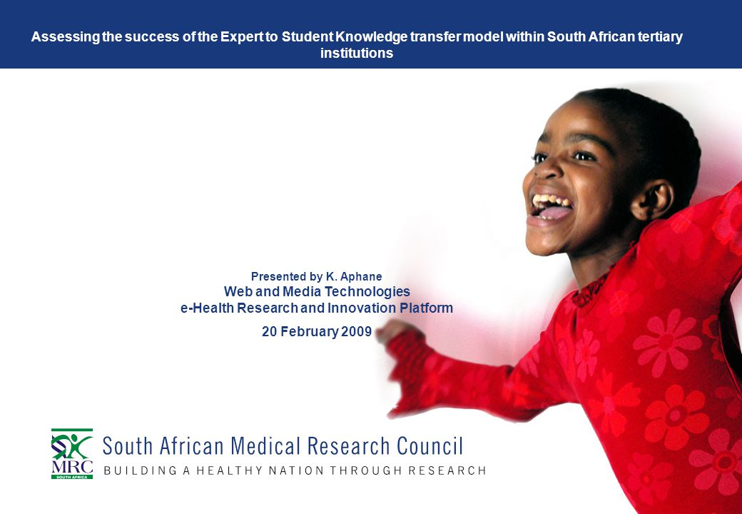 Assessing the success of the Expert to Student Knowledge transfer model within South African tertiary institutions Presented by K.