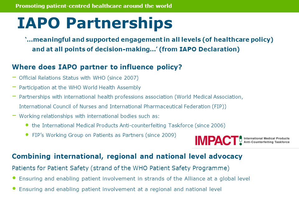 Where does IAPO partner to influence policy? – Official Relations Status with WHO (since 2007) – Participation at the WHO World Health Assembly – Part