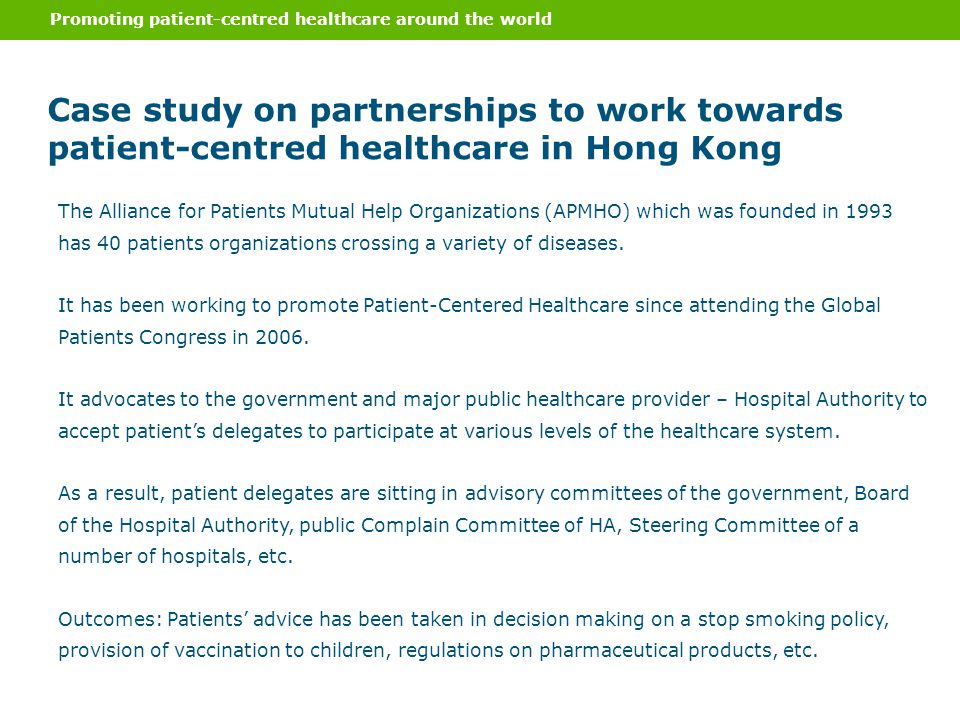 Case study on partnerships to work towards patient-centred healthcare in Hong Kong Promoting patient-centred healthcare around the world The Alliance